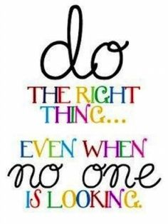 choose to do the right thing!